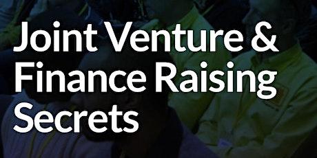 JOINT VENTURE & FINANCE RAISING SECRETS (2 DAY EVENT) tickets