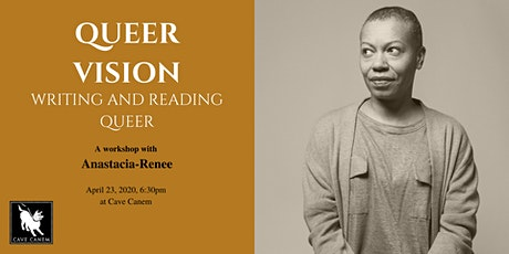Queer Vision: Writing and Reading Queer with Anastacia-Renee tickets