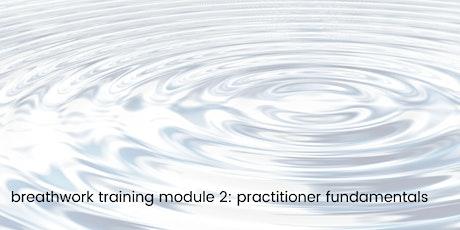 Breathwork Training : Module 2 - Practitioner Fundamentals tickets