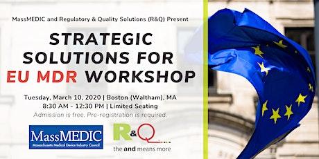 MassMEDIC and R&Q Present: Strategic Solutions for EU MDR Workshop – Boston tickets