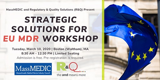 MassMEDIC and R&Q Present: Strategic Solutions for EU MDR Workshop – Boston
