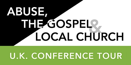Abuse, The Gospel & The Local Church Conference: BALLYMENA tickets