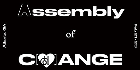 ASSEMBLY OF CHANGE tickets
