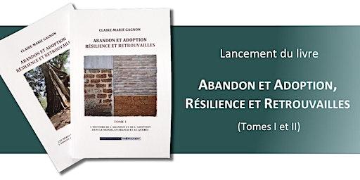 Lancement du livre ABANDON ET ADOPTION, RÉSILIENCE ET RETROUVAILLES à MTL