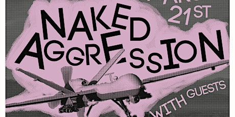 All Ages! - Naked Aggression | Noogy | Auxilio | And More! tickets