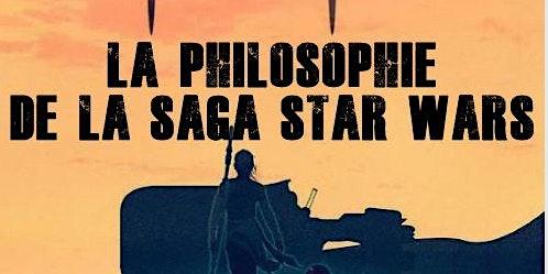 La philosophie de la saga Star Wars