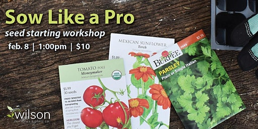 Sow Like a Pro - Seed Starting Workshop