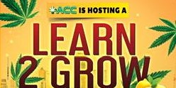 ACC is Hosting A Learn 2 Grow w/ Dirty Lemons