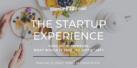 """StartUP FIU Food Speaker Series: """"The Startup Experience"""" tickets"""
