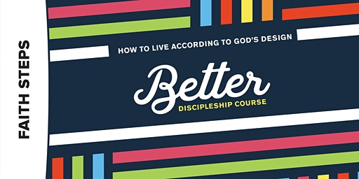 Better - How to Live According to God's Design