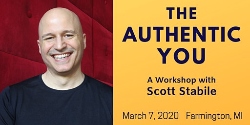 The Authentic You — A Workshop with Scott Stabile