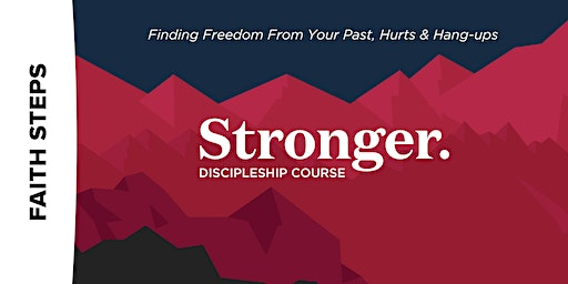 Stronger - Finding Freedom From Your Past, Hurts & Hang-ups
