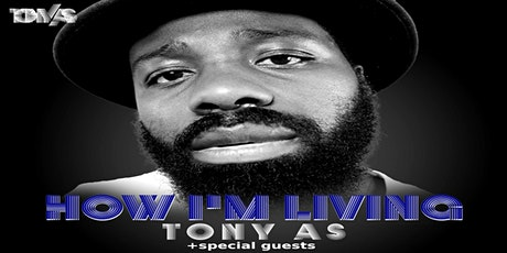 Tony As - How I'm Living pt2  tickets