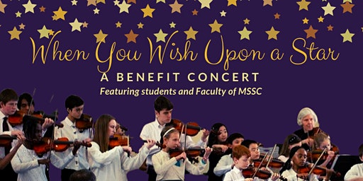When You Wish Upon a Star - A Benefit Concert for MSSC