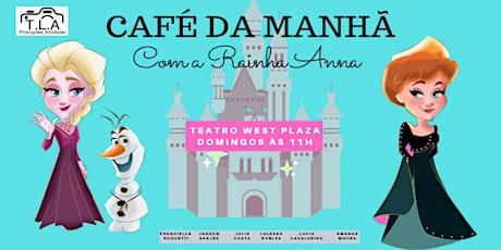 """Desconto! Espetáculo """"Café da manhã com a Rainha Anna"""" no Teatro West Plaza ingressos"""
