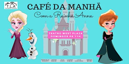 """Desconto! Espetáculo """"Café da manhã com a Rainha Anna"""" no Teatro West Plaza"""