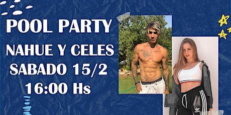 POOL PARTY CON NAHUE Y CELES!! entradas