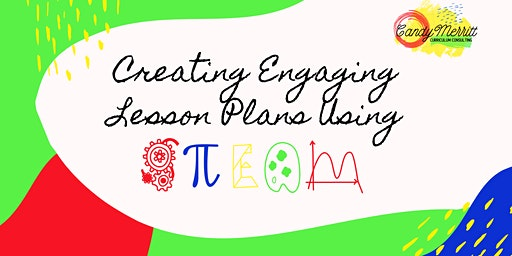 Creating Engaging Lesson Plans Using STEAM