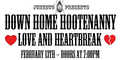 Down Home Hootenanny Love and Heartbreak tickets