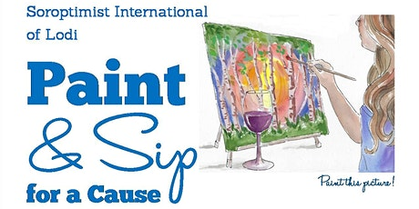 Paint & Sip for a Cause hosted by Soroptimist International of Lodi tickets