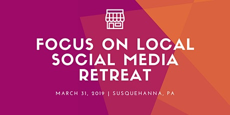 Focus on Local — Social Media Retreat presented by SCDA tickets