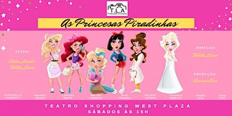 """Desconto! Espetáculo """"As Princesas Piradinhas"""" no Teatro West Plaza ingressos"""