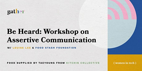 Gather YVR Tech Women - Be Heard: Workshop on Assertive Communication tickets
