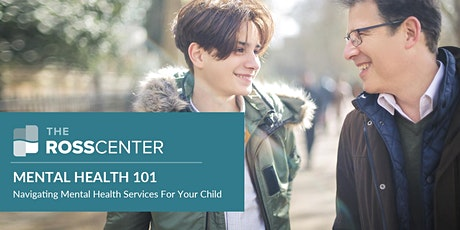 Mental Health 101 - Navigating Mental Health Services For Your Child tickets