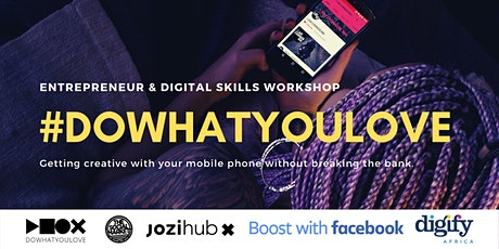 Getting Creative With Your Mobile Phone #DoWhatYouLove tickets