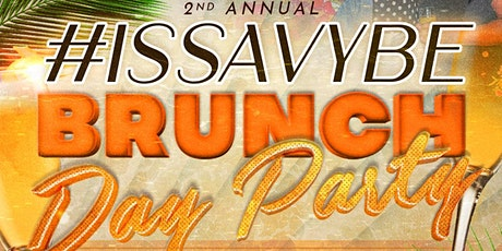 2nd Annual  #ISSAVYBE Brunch and Day Party (Cinco De Mayo) tickets