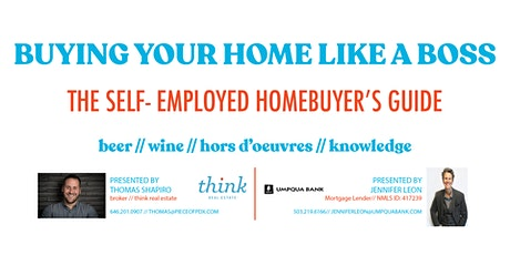 BUYING YOUR HOME LIKE A BOSS: THE SELF EMPLOYED HOMEBUYER'S GUIDE tickets