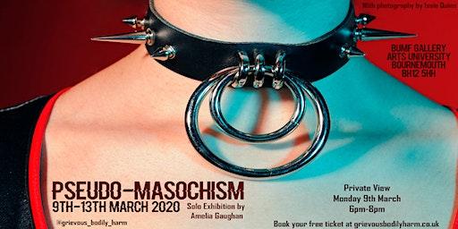 Pseudo-Masochism Exhibition- Private View