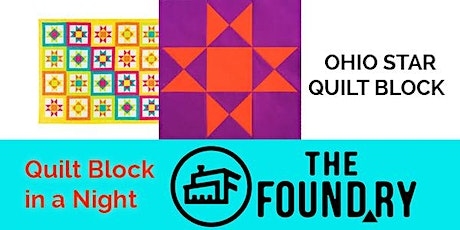 Quilt Block in a Night: the Ohio Star in the Textile Lab @TheFoundry tickets