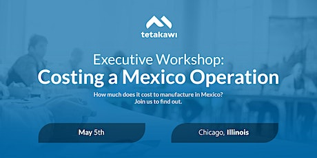 Executive Workshop: Costing a Mexico Operation (Chicago) tickets