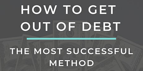 Learn How To Get Out of Debt FREE Workshop - Open House tickets