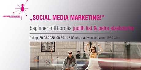 BM-Treffen - SOCIAL MEDIA MARKETING - mit Petra Etzelstorfer & Judith List Tickets