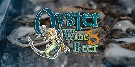 Chesapeake Oyster, Wine & Beer Festival - DC tickets