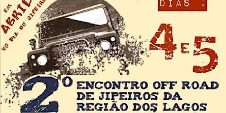 2º EVENTO OFF ROAD DE JIPEIROS DA REGIÃO DOS LAGOS ingressos
