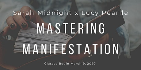 Mastering Manifestation Four Week Course tickets
