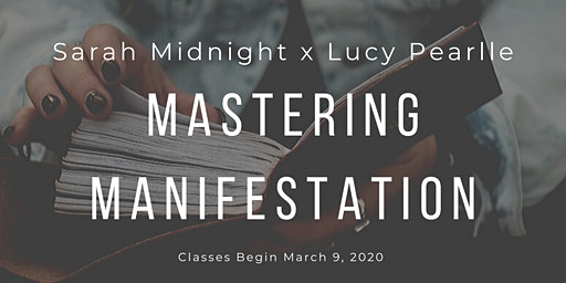 Mastering Manifestation Four Week Course