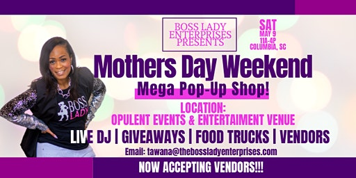 Boss Lady Mother's Day Mega Pop-Up Shop Columbia, SC!