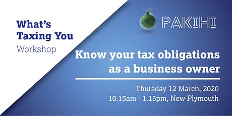 Pakihi Workshop: What's Taxing You - New Plymouth tickets