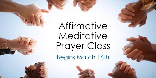 Affirmative Meditative Prayer Class