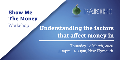 Pakihi Workshop: Show Me The Money - New Plymouth