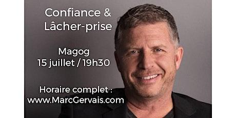 MAGOG - Confiance / Lâcher-prise 15$  billets