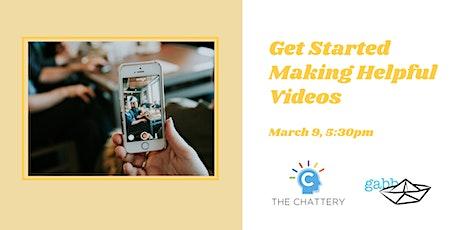 Get Started Making Helpful Videos tickets