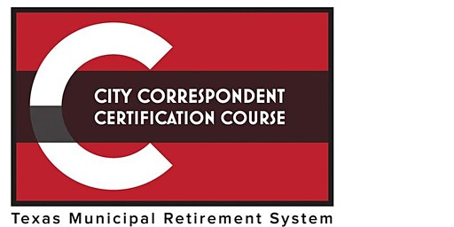 TMRS City Correspondent Certification Course • Mansfield, Texas