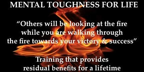 MENTAL TOUGHNESS FOR LIFE PEAK PERFORMANCE SEMINAR tickets