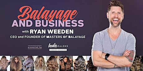 Balayage and Business with Ryan Weeden  tickets