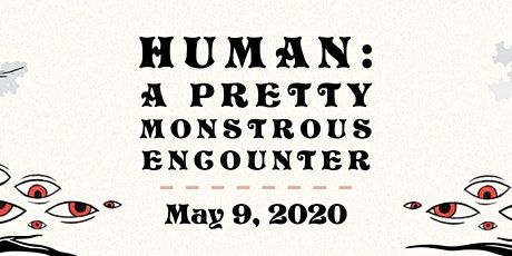 Human: A Pretty Monstrous Encounter tickets